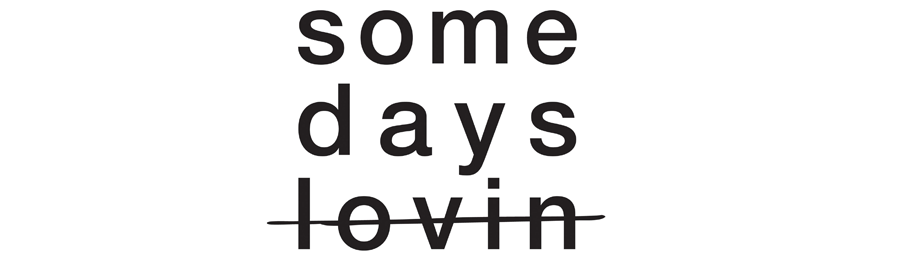 Some Days Lovin
